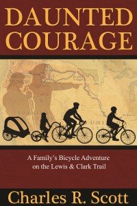 "Q & A with Charles R. Scott, author of ""Daunted Courage"" - Outdoor Families Magazine"