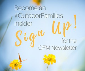 Outdoor Families Magazine Newsletter Sign Up